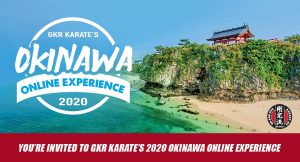 You're invited to GKR Karate's Okinawa Online Experience 2020